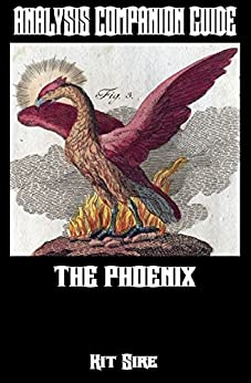 Analysis Companion Guide: The Phoenix (Shades of Gray Science Fiction Mystery Action Adventure Series Guides Book 2) (English Edition) di [Sire, Kit]