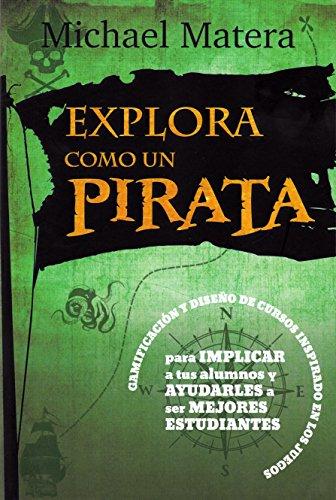 Explora como un pirata por Michael Matera