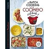 Le batch cooking au cookeo, c'est facile !: Les petits livres de recettes Moulinex
