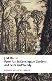 Peter Pan in Kensington Gardens / Peter and Wendy: AND Peter and Wendy (Oxford World's Classics)