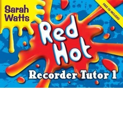 [(Red Hot Recorder Tutor 1: Descant Student)] [ Kevin Mayhew Ltd ] [December, 2004]