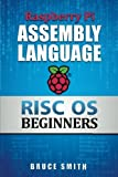 Raspberry Pi Assembly Language RISC OS Beginners (Hands On Guide)