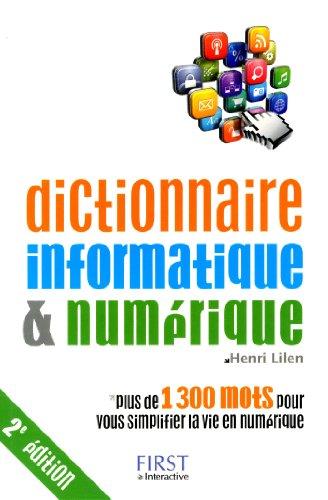 Dictionnaire informatique & numérique, 2e édition par Henri LILEN