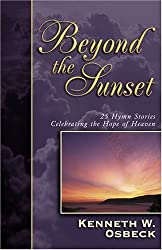 Beyond the Sunset by Kenneth W. Osbeck (2001-06-30)