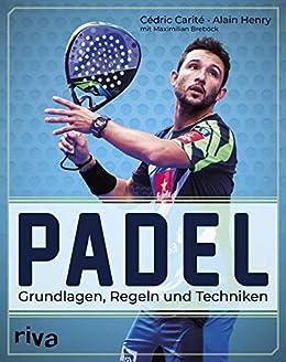 Padel: Grundlagen, Regeln und Techniken (German Edition ...