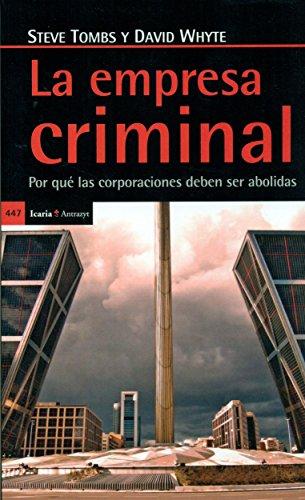 Empresa criminal, La: Por qué las corporaciones deben ser abolidas (Antrazyt)