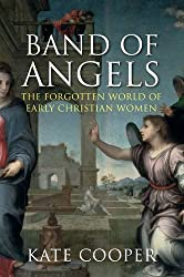 Band of Angels: The Forgotten World of Early Christian Women