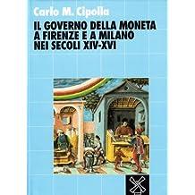 Il governo della moneta a Firenze e a Milano nei secoli XIV-XVI