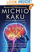 #7: The Future of the Mind: The Scientific Quest to Understand, Enhance, and Empower the Mind