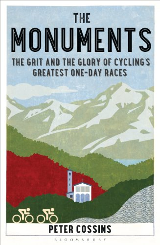 The Monuments: The Grit and the Glory of Cycling's Greatest One-day Races por Peter Cossins