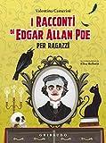 I racconti di Edgar Allan Poe per ragazzi. Ediz. a colori