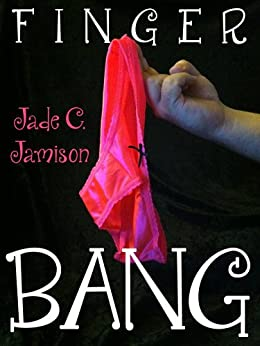 Finger Bang (Romantic Comedy) by [Jamison, Jade C.]