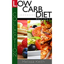 Low Carb Diet Recipes Cookbook-Collection (English Edition)
