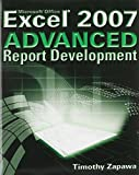 Excel 2007 Advanced Report Development: WITH Microsoft Access Data Analysis