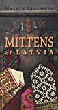 Mittens of Latvia: 178 Traditional Designs to Knit
