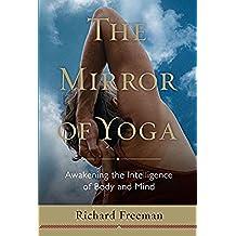 The Mirror of Yoga: Awakening the Intelligence of Body and Mind (English Edition)