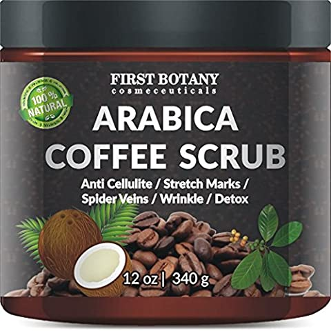 First Botany Cosmeceuticals Natural Arabica Coffee Scrub 12 Oz. With Organic Coffee, Coconut And Shea Butter - Best Acne, Anti Cellulite And Stretch Mark Treatment, Spider Vein