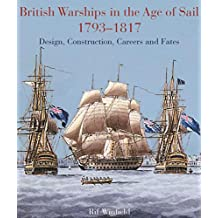 British Warships in the Age of Sail 1793 – 1817: Design, Construction, Careers and Fates