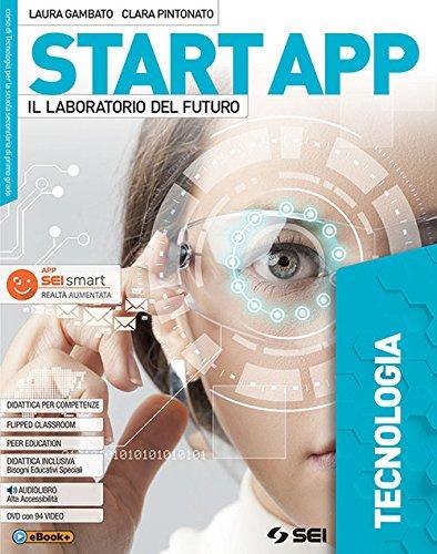 Start app. Il laboratorio del futuro. Pack 5 tomi. Disegno e progettazione. Tecnologia. Quaderno dei saperi di base. Laboratorio coding robotica. ... Con ebook. Con espansione online. Con DVD-ROM