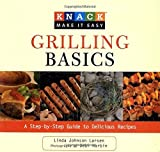 Knack Grilling Basics: A Step-By-Step Guide To Delicious Recipes (Knack: Make It Easy) by Linda Larsen (2009-04-01)