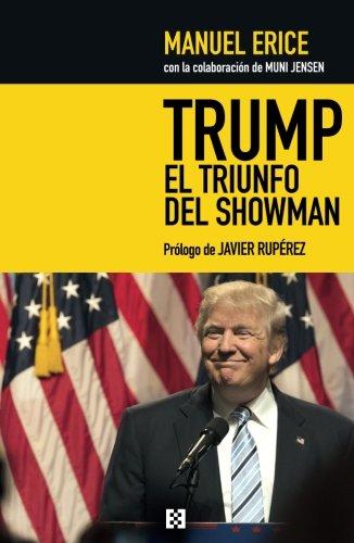 Trump, el triunfo del showman (Nuevo Ensayo)