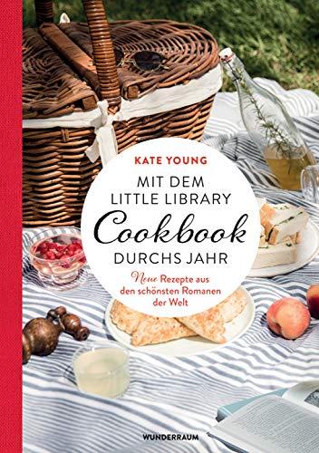 Mit dem LITTLE LIBRARY COOKBOOK durchs Jahr: Neue Rezepte aus den schönsten Romanen der Welt