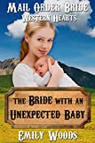Mail Order Bride: The Bride with an Unexpected Baby (Western Hearts Book 4)