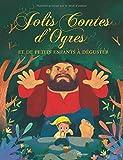 Jolis contes d'ogres et de petits enfants à déguster / racontés par Raffaella | Raffaella. Auteur