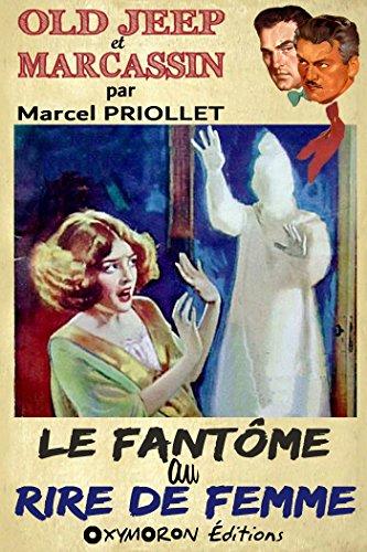 Le fantôme au rire de femme (Old Jeep et Marcassin t. 2) par Marcel Priollet