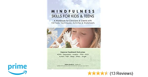 Mindfulness Skills For Kids Teens A Workbook For Clinicians