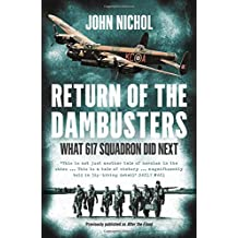 Return of the Dambusters: What 617 Squadron Did Next