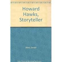 Howard Hawks, Storyteller by Gerald Mast (1984-03-29)