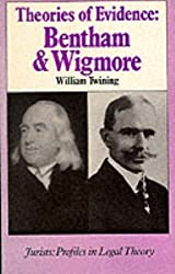Theories of Evidence: Bentham and Wigmore (Jurists: Profiles in Legal Theory)