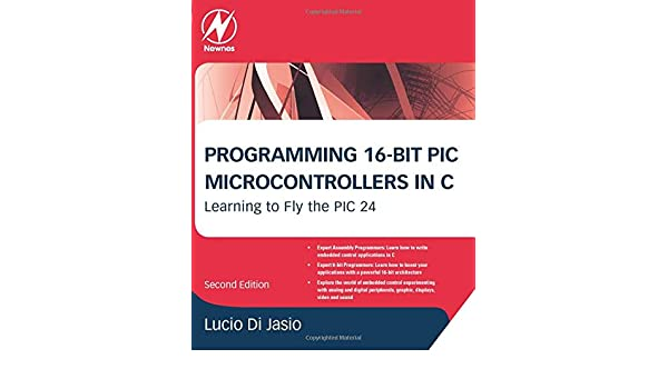 Buy Programming 16-Bit PIC Microcontrollers in C: Learning