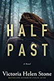 Half Past: A Novel by Victoria Helen Stone