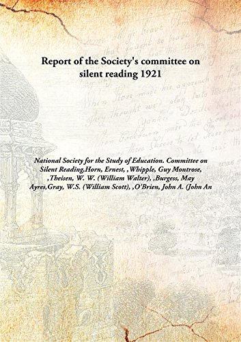 Report Of The Society'S Committee On Silent Reading [Hardcover] 1921 [Hardcover]