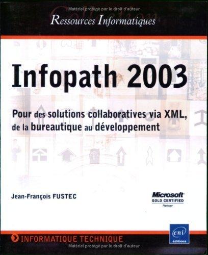 Infopath 2003 de Jean-Franois Fustec (13 novembre 2006) Broch