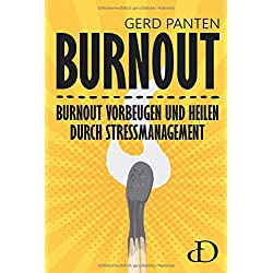 Burnout: Burnout vorbeugen und heilen durch Stressmanagement