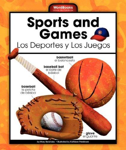Sports and Games/Los Deportes y Los Juegos (Wordbooks/Libros de Palabras) por Mary Berendes