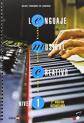 Lenguaje musical creativo - Nivel 1 (Musica Creativa) por Rafael Fernández de Larrinoa