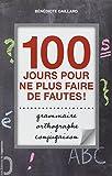 orthographe grammaire conjugaison 100 jours pour ne plus faire de fautes
