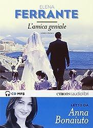 L'amica geniale letto da Anna Bonaiuto. Audiolibro: 1