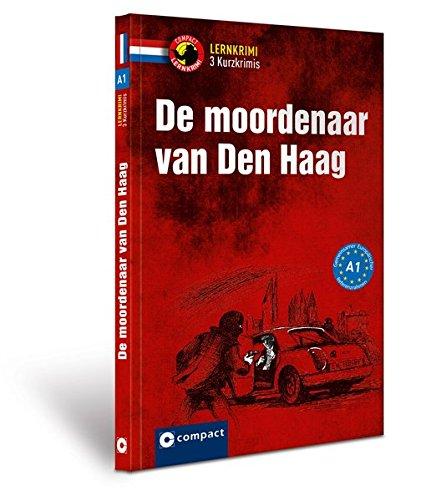 De moordenaar van Den Haag: Lernkrimi Niederländisch - Niveau A1 (Compact Lernkrimi - Kurzkrimis)
