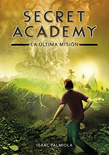 La última misión (Secret Academy 5) por Isaac Palmiola