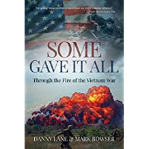 Some Gave It All: Through the Fire of the Vietnam War