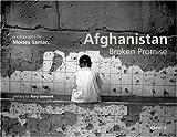 Moises Saman: Afghanistan Broken Promise by Rory Stuart (2007-10-01)