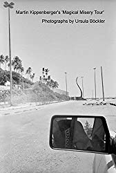 "Die Fotos der ""The Magical Misery Tour"" mit Martin Kippenberger"
