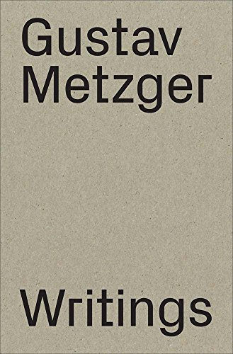 Gustav Metzger: Writings: (1953–2016)