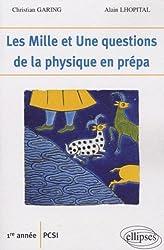 Les Mille et Une questions de la physique en prépa 1e année PCSI