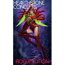 Hearthstone: Concepts of Hearthstone & Bonus Rogue Guide: Rogue Edition (English Edition)